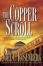 The copper scroll : [a novel] / Joel C. Rosenberg.
