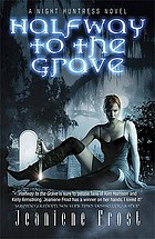 Halfway to the grave : a Night Huntress novel