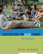 Sociology in our times : the essentials