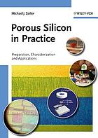 Porous silicon in practice : preparation, characterization and applications