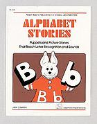 Alphabet stories : puppets and picture stories that teach letter recognition and sounds