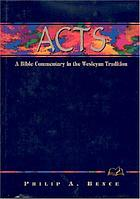 Acts : a Bible commentary in the Wesleyan tradition