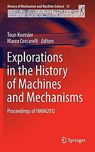 Explorations in the history of machines and mechanisms : proceedings of HMM2012