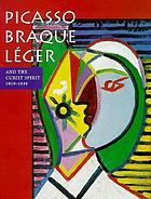 Picasso, Braque, Léger and the Cubist spirit : 1919-1939 : [published in conjunction with the exhibition ... June 29 - October 20, 1996]