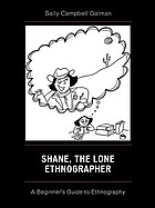 Shane, the lone ethnographer : a beginner's guide to ethnography