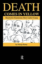 Death comes in yellow : Skarżysko-Kamienna slave labor camp