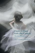 Dance's duet with the camera : motion pictures