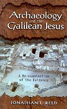 Archaeology and the Galilean Jesus : a re-examination of the evidence