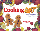Cooking art : easy edible art for young children