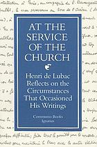At the service of the church : Henri de Lubac reflects on the circumstances that occasioned his writings