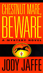 Chestnut mare, beware : a mystery novel