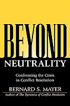 Beyond neutrality : confronting the crisis in conflict resolution