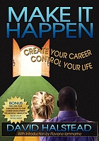 Make it happen : create your career, control your life