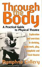 A practical guide to physical theatre.