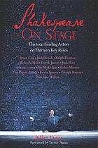 Tim Pigott-Smith on Leontes : taken from Shakespeare on stage : thirteen leading actors on thirteen key roles