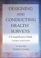 Designing and conducting health surveys : a comprehensive guide