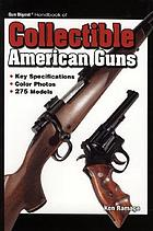 Gun digest handbook of collectible American guns