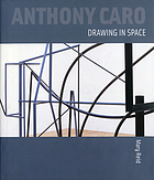 Anthony Caro : drawing in space