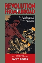 Revolution from abroad : the Soviet conquest of Poland's western Ukraine and western Belorussia
