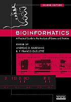 Bioinformatics : a practical guide to the analysis of genes and proteins