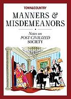 Town & Country manners & misdemeanors : notes on post-civilized society