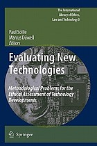 Evaluating new technologies : methodological problems for the ethical assessment of technology developments.