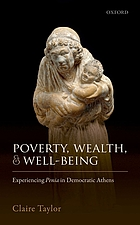 Poverty, wealth, and well-being : experiencing penia in democratic Athens