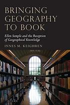 Bringing geography to book : Ellen Semple and the reception of geographical knowledge