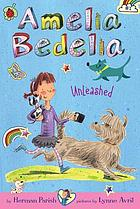 Amelia Bedelia chapter books. 2, Amelia Bedelia unleashed