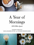 A year of mornings : 3191 miles apart