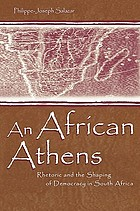 An African Athens : rhetoric and the shaping of democracy in South Africa