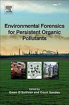 Environmental Forensics for Persistent Organic Pollutants.