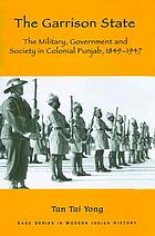 The garrison state : the military, government and society in colonial Punjab 1849-1947