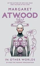 In other worlds : SF and the human imagination