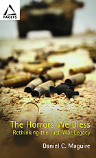 The horrors we bless : rethinking the just-war legacy