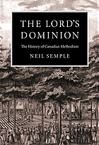 The Lord's dominion : the history of Canadian Methodism