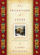 The invention of Lefse : a Christmas story