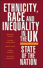 Ethnicity, race and inequality in the UK : state of the nation