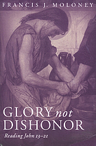 Glory not dishonor : reading John 13-21