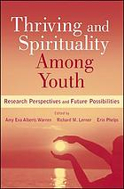 Thriving and spirituality among youth : research perspectives and future possibilities