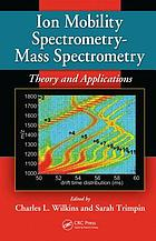 Ion mobility spectrometry - mass spectrometry : theory and applications