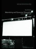 Advertising and consumer citizenship : gender, images, and rights