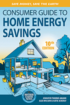 Consumer guide to home energy savings : save money, save the Earth