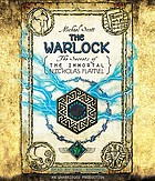 The warlock : the secrets of the immortal Nicholas Flamel