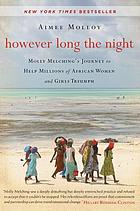 However long the night: Molly Melching's journey to help millions of African women and girls triumph