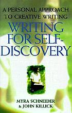 Writing for self-discovery : a personal approach to creative writing