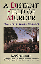 A distant field of murder : Western District frontiers, 1834-1848