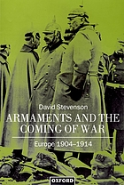 Armaments and the coming of war : Europe, 1904-1914