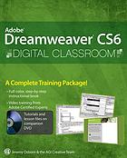 Adobe Dreamweaver CS6 : digital classroom