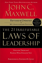The 21 irrefutable laws of leadership.